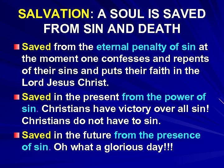 SALVATION: A SOUL IS SAVED FROM SIN AND DEATH Saved from the eternal penalty
