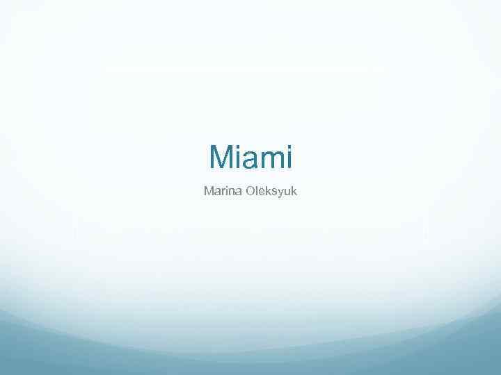 Miami Marina Oleksyuk
