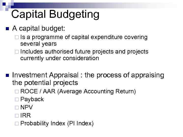 the basics of capital budgeting evaluation The basics of capital budgeting one of the most important financial management activities that a firm undertakes is its evaluation and allocation of investment funds to support its future survival and growth.