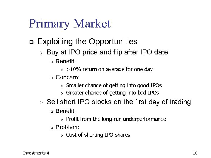 Primary Market q Exploiting the Opportunities Ø Buy at IPO price and flip after