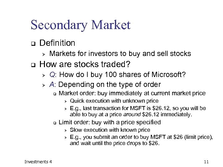 Secondary Market q Definition Ø q Markets for investors to buy and sell stocks