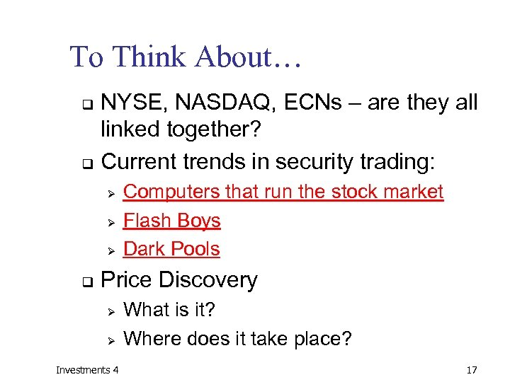 To Think About… NYSE, NASDAQ, ECNs – are they all linked together? q Current