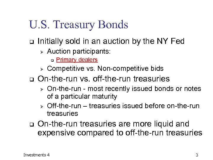 U. S. Treasury Bonds q Initially sold in an auction by the NY Fed