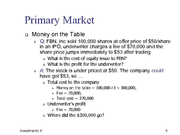 Primary Market q Money on the Table Ø Q: FBN, Inc sold 100, 000