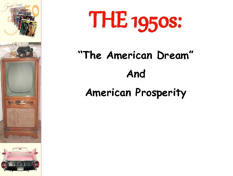 """THE 1950 s: """"The American Dream"""" And American Prosperity"""