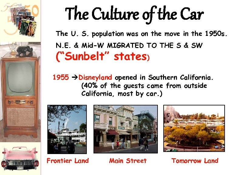 The Culture of the Car The U. S. population was on the move in