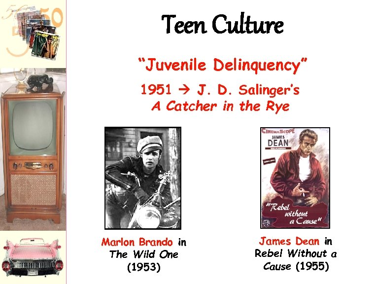 "Teen Culture ""Juvenile Delinquency"" 1951 J. D. A Catcher in Marlon Brando in The"