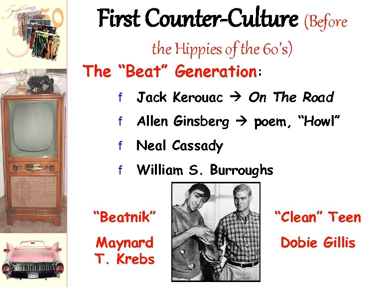"""First Counter-Culture (Before the Hippies of the 60's) The """"Beat"""" Generation: f Jack Kerouac"""