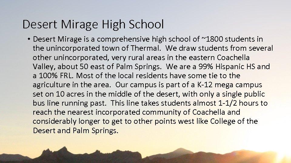 Desert Mirage High School • Desert Mirage is a comprehensive high school of ~1800