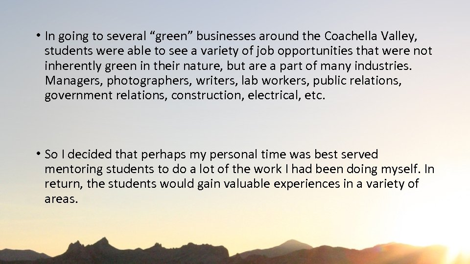 "• In going to several ""green"" businesses around the Coachella Valley, students were"