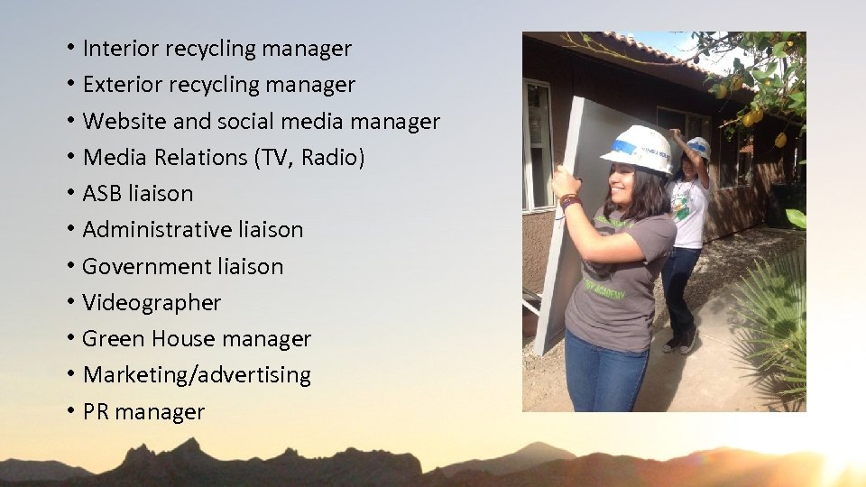 • Interior recycling manager • Exterior recycling manager • Website and social media