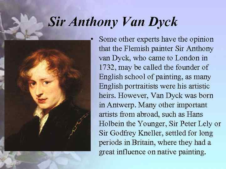 Sir Anthony Van Dyck • Some other experts have the opinion that the Flemish