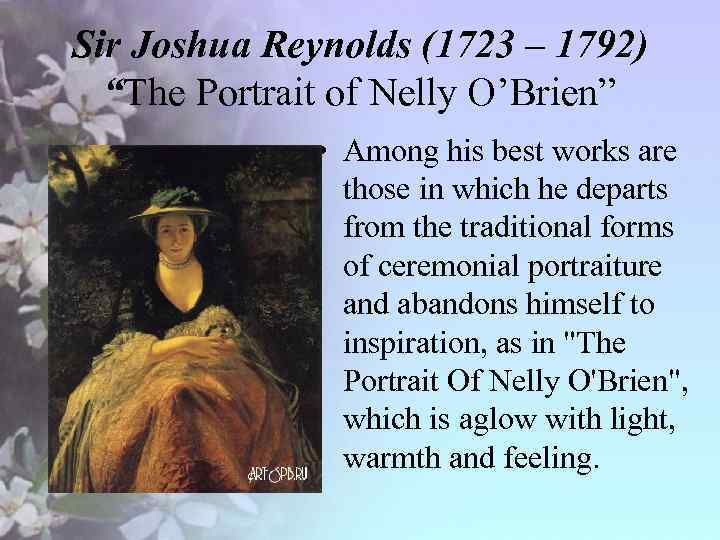 """Sir Joshua Reynolds (1723 – 1792) """"The Portrait of Nelly O'Brien"""" • Among his"""