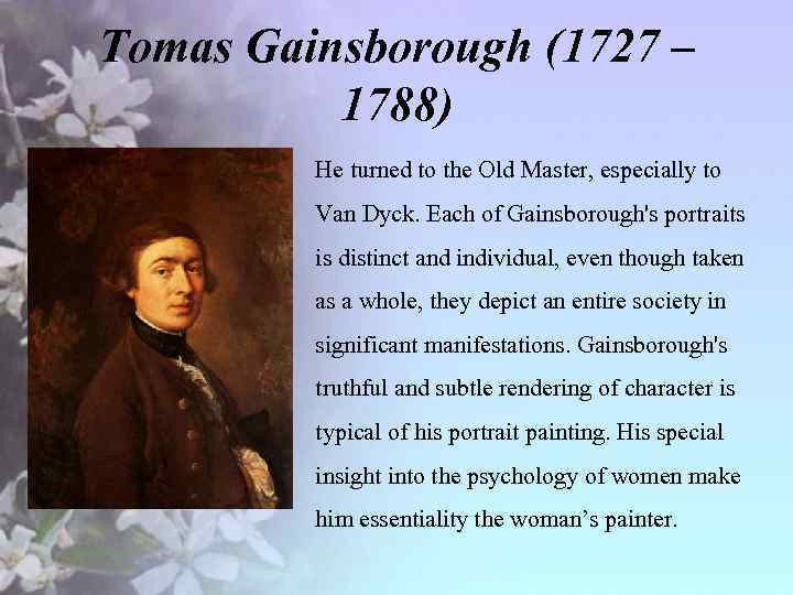 Tomas Gainsborough (1727 – 1788) • He turned to the Old Master, especially to