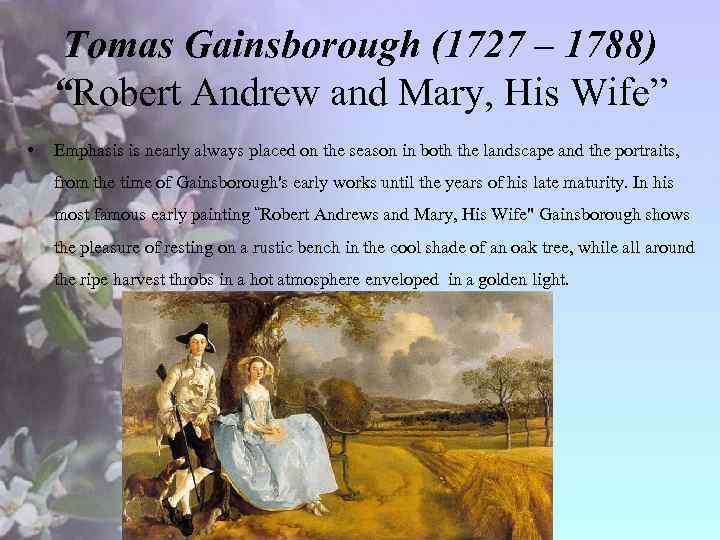 """Tomas Gainsborough (1727 – 1788) """"Robert Andrew and Mary, His Wife"""" • Emphasis is"""