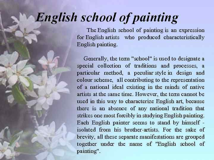 English school of painting The English school of painting is an expression for English