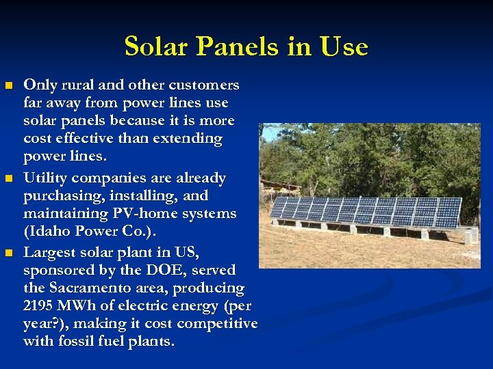 Solar Panels in Use n n n Only rural and other customers far away
