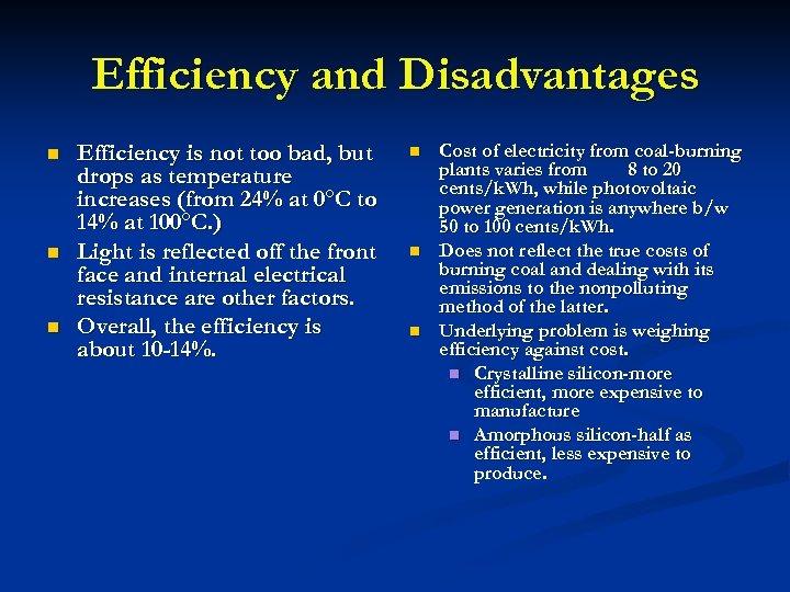 Efficiency and Disadvantages n n n Efficiency is not too bad, but drops as
