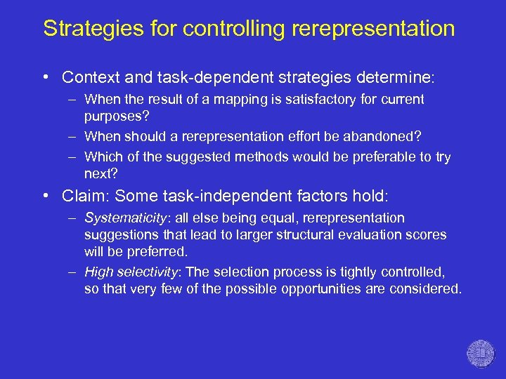 Strategies for controlling rerepresentation • Context and task-dependent strategies determine: – When the result