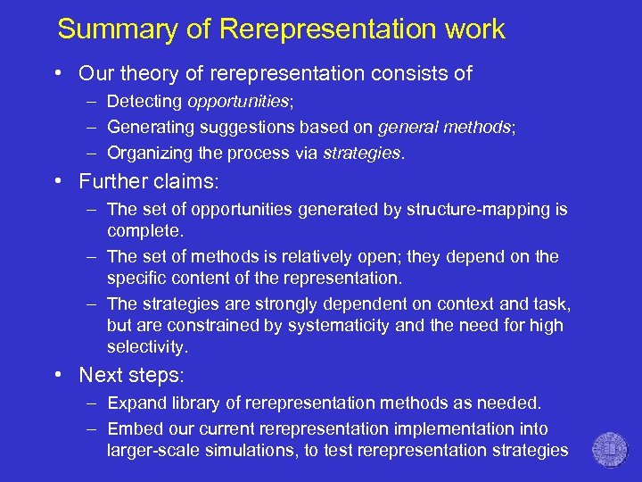Summary of Rerepresentation work • Our theory of rerepresentation consists of – Detecting opportunities;