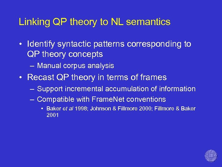Linking QP theory to NL semantics • Identify syntactic patterns corresponding to QP theory