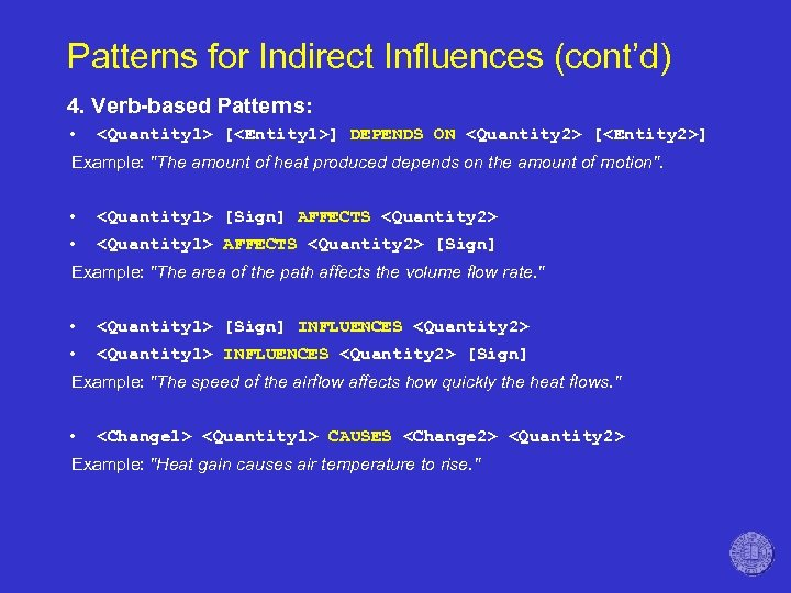 Patterns for Indirect Influences (cont'd) 4. Verb-based Patterns: • <Quantity 1> [<Entity 1>] DEPENDS