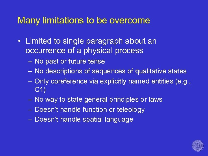 Many limitations to be overcome • Limited to single paragraph about an occurrence of
