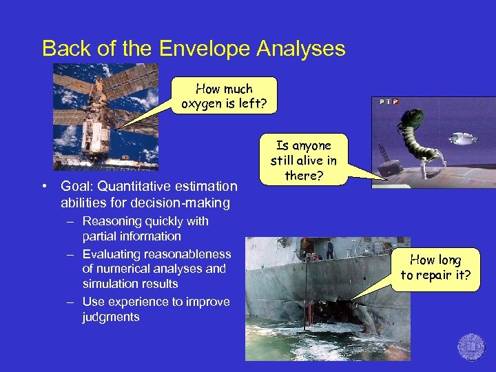 Back of the Envelope Analyses How much oxygen is left? • Goal: Quantitative estimation