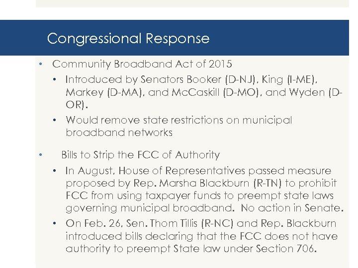 Congressional Response • Community Broadband Act of 2015 • Introduced by Senators Booker (D-NJ),