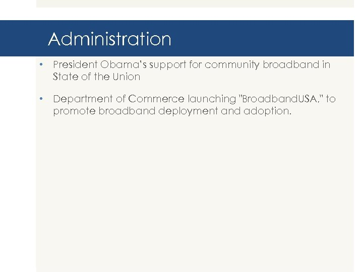 Administration • President Obama's support for community broadband in State of the Union •
