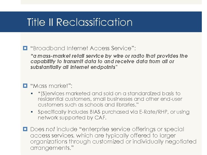 """Title II Reclassification """"Broadband Internet Access Service"""": """"a mass-market retail service by wire or"""