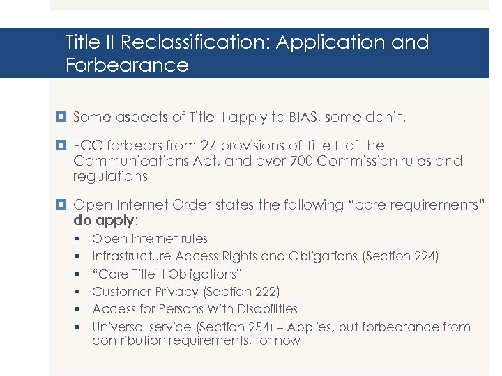Title II Reclassification: Application and Forbearance Some aspects of Title II apply to BIAS,