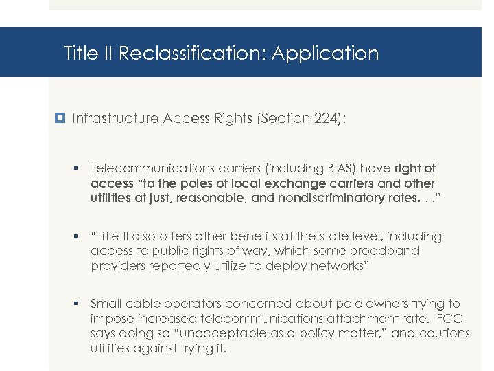 Title II Reclassification: Application Infrastructure Access Rights (Section 224): § Telecommunications carriers (including BIAS)
