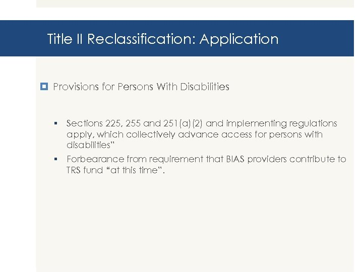 Title II Reclassification: Application Provisions for Persons With Disabilities § Sections 225, 255 and