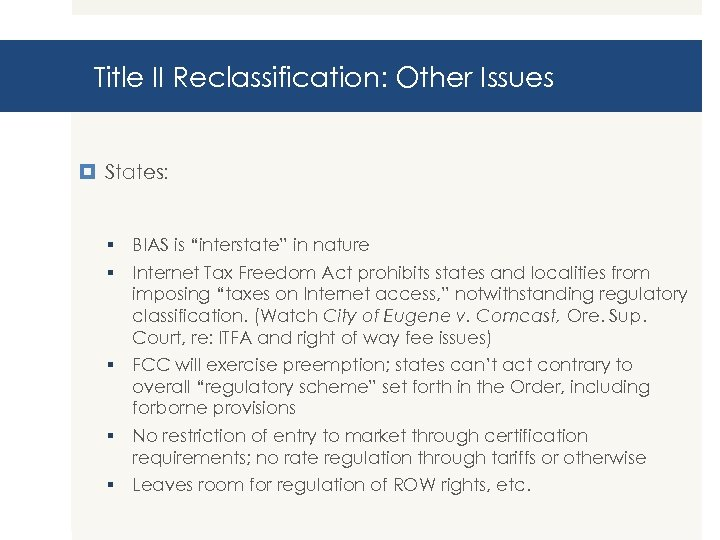 """Title II Reclassification: Other Issues States: § BIAS is """"interstate"""" in nature § Internet"""