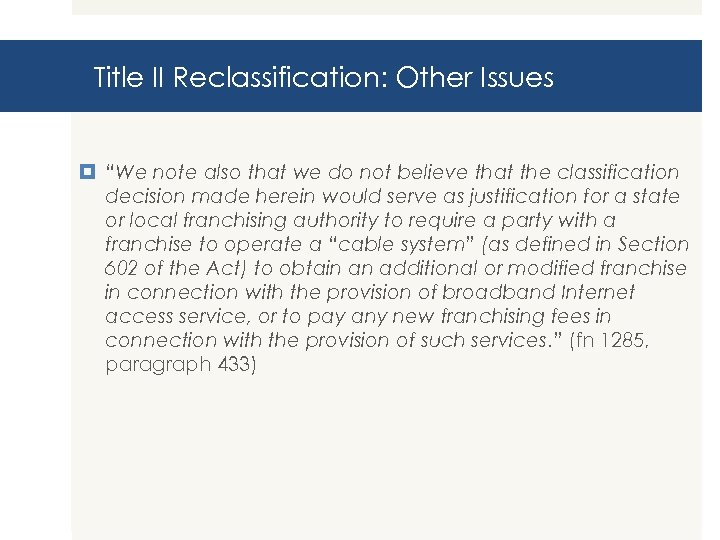 """Title II Reclassification: Other Issues """"We note also that we do not believe that"""