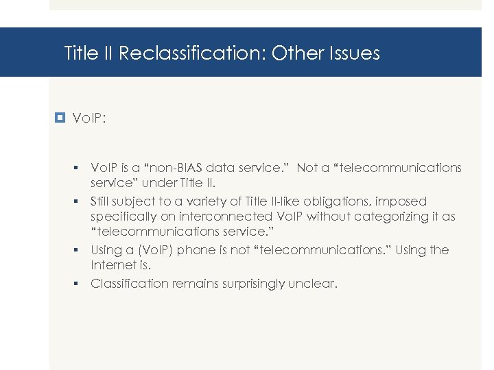 """Title II Reclassification: Other Issues Vo. IP: § Vo. IP is a """"non-BIAS data"""