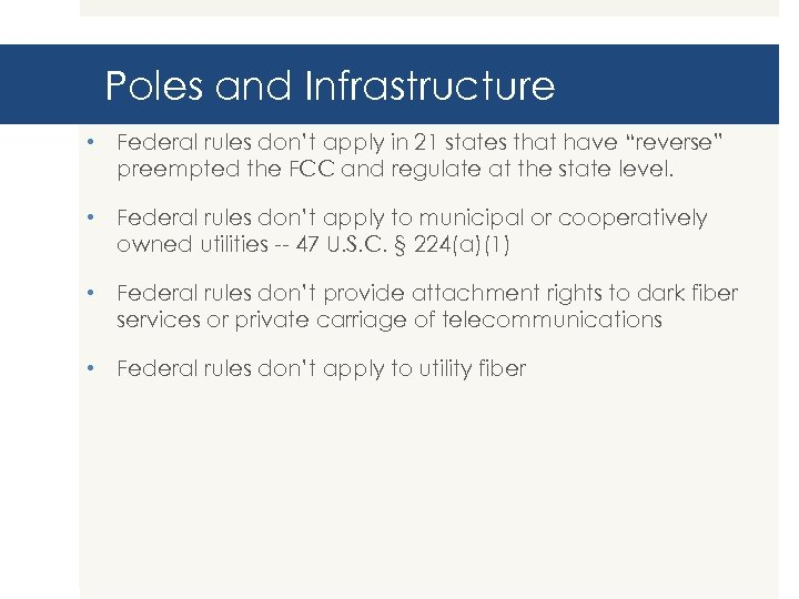"""Poles and Infrastructure • Federal rules don't apply in 21 states that have """"reverse"""""""