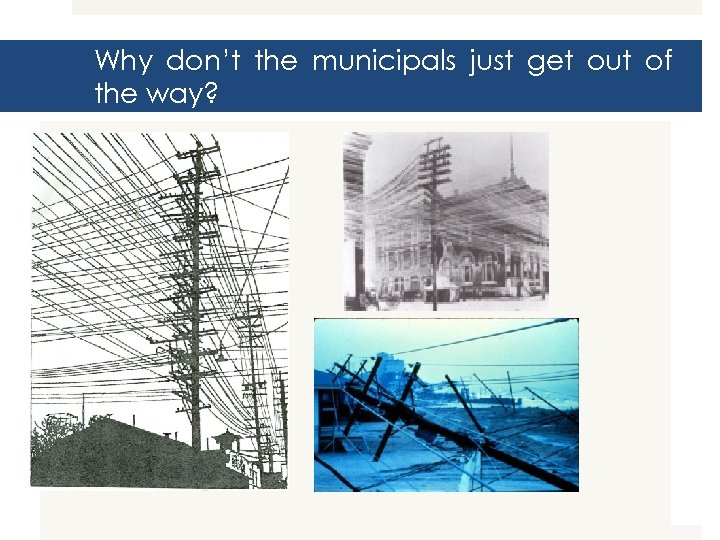 Why don't the municipals just get out of the way?