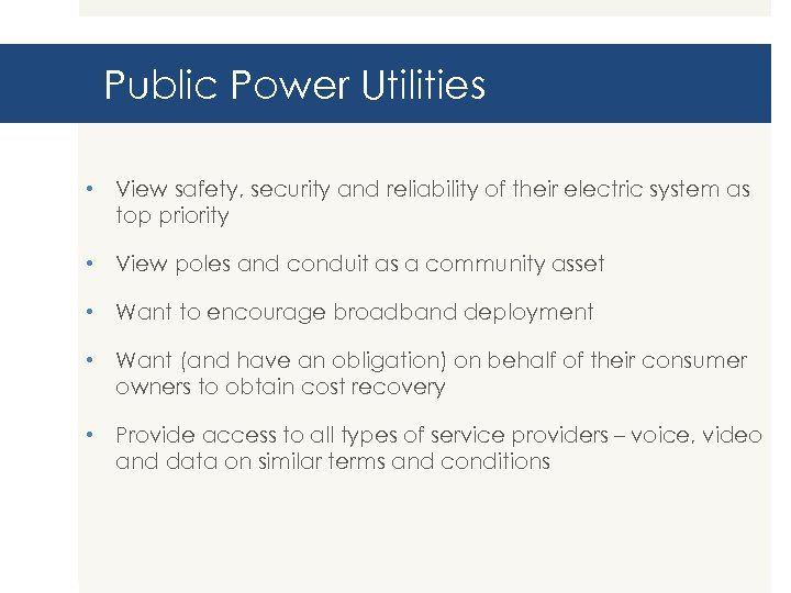 Public Power Utilities • View safety, security and reliability of their electric system as