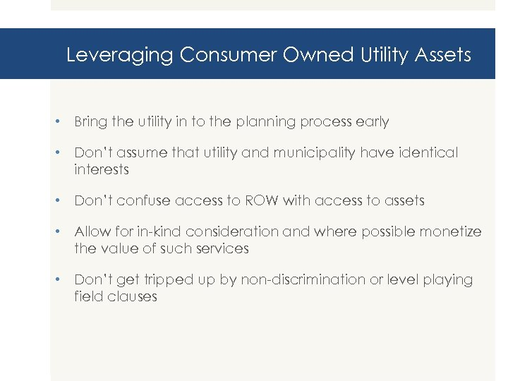 Leveraging Consumer Owned Utility Assets • Bring the utility in to the planning process