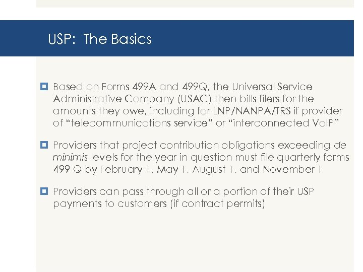 USP: The Basics Based on Forms 499 A and 499 Q, the Universal Service