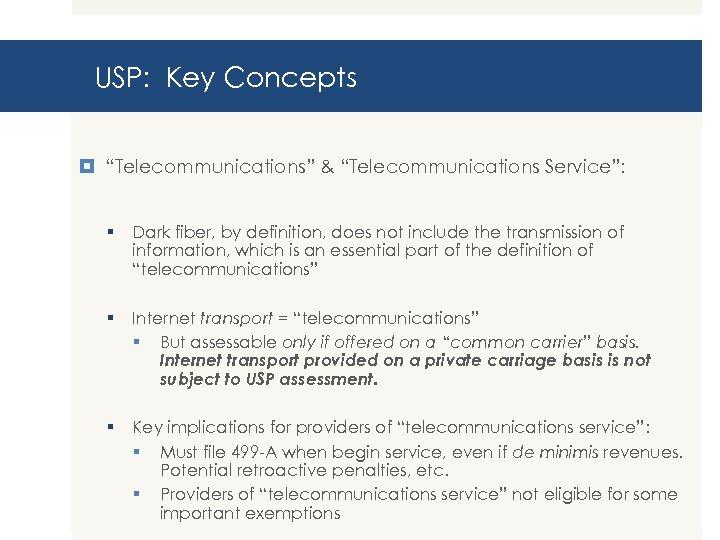 "USP: Key Concepts ""Telecommunications"" & ""Telecommunications Service"": § Dark fiber, by definition, does not"