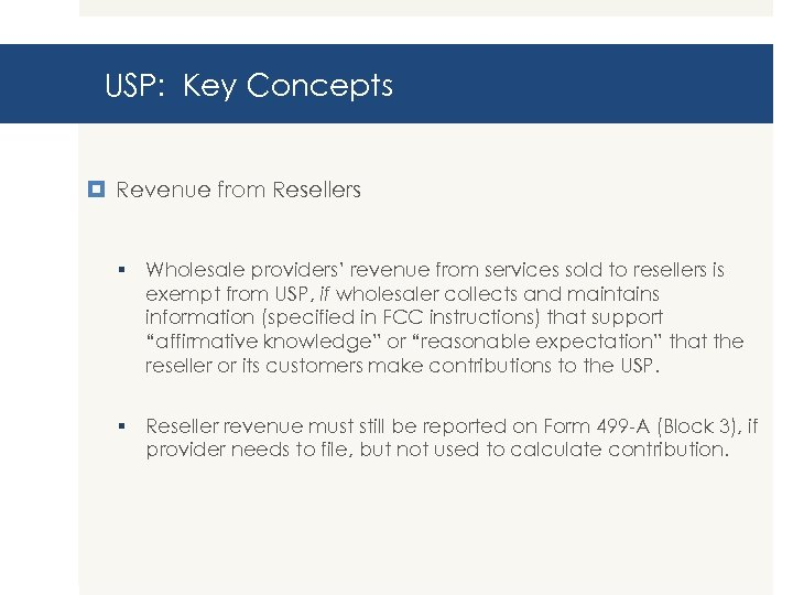 USP: Key Concepts Revenue from Resellers § Wholesale providers' revenue from services sold to