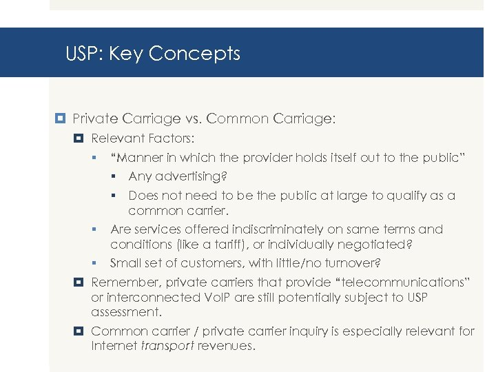 """USP: Key Concepts Private Carriage vs. Common Carriage: Relevant Factors: § """"Manner in which"""