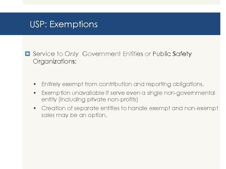 USP: Exemptions Service to Only Government Entities or Public Safety Organizations: § Entirely exempt