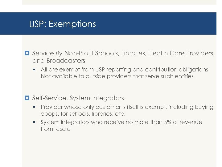 USP: Exemptions Service By Non-Profit Schools, Libraries, Health Care Providers and Broadcasters § All