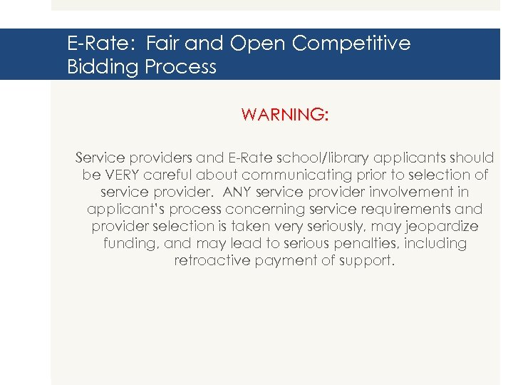 E-Rate: Fair and Open Competitive Bidding Process WARNING: Service providers and E-Rate school/library applicants