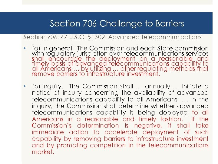 Section 706 Challenge to Barriers Section 706, 47 U. S. C. § 1302 Advanced