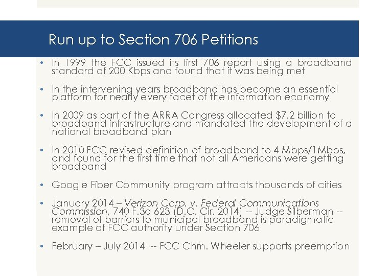Run up to Section 706 Petitions • In 1999 the FCC issued its first